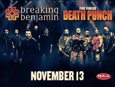 More Info for98 Rock Presents Breaking Benjamin and Five Finger Death Punch